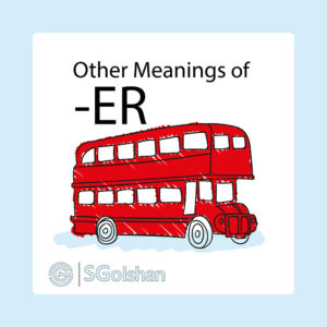 Other meaning of -ER