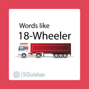 Words like 18-WHEELER