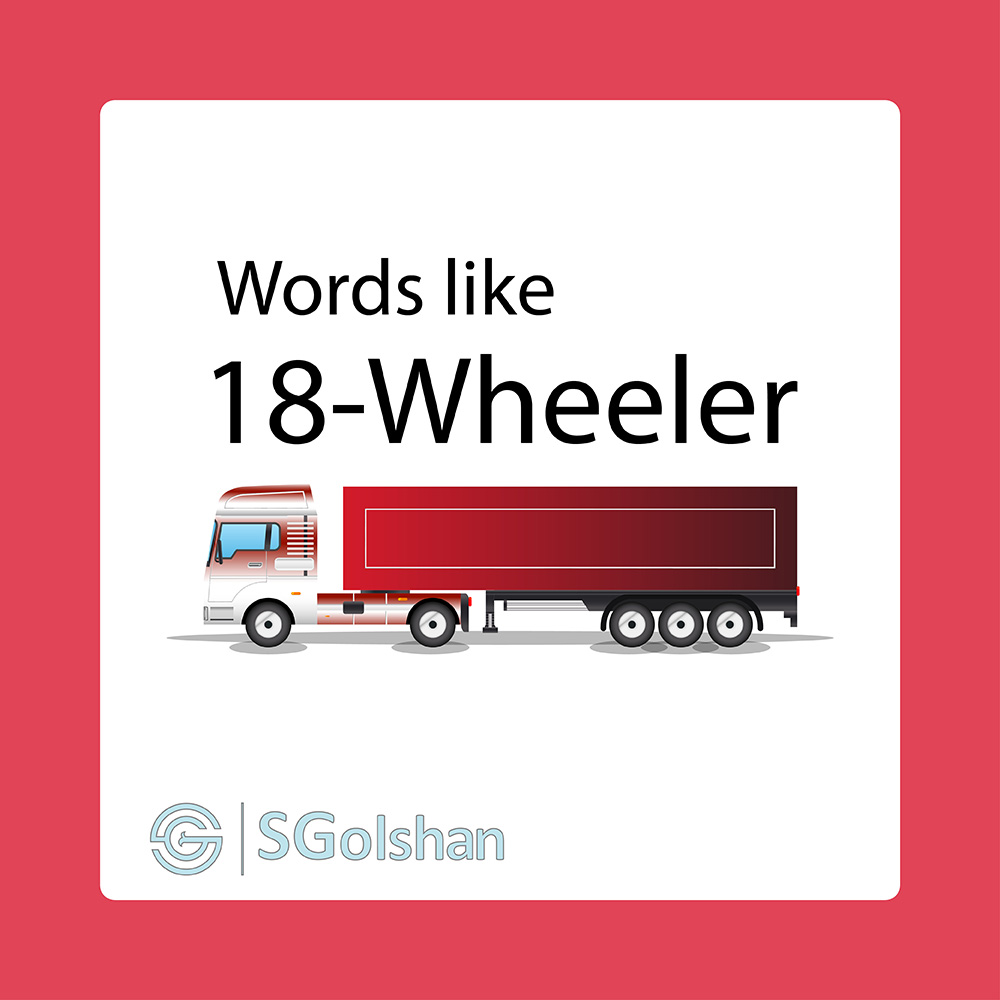 Words like 18-WHEELER